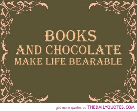 as as there is chocolate books quotes and sayings about chocolate