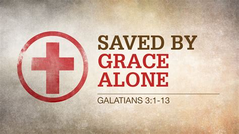 Saved By Grace saved by grace alone part i march 8 2015 10 30 am