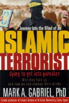 into the mind books journey into the mind of an islamic terrorist why they