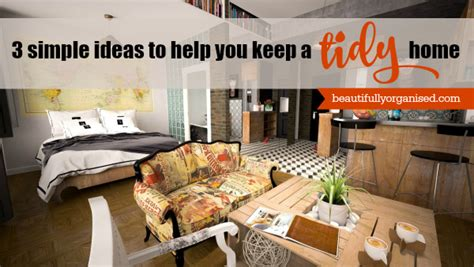 tidy house beautifully organised keep your house tidy easily with 3