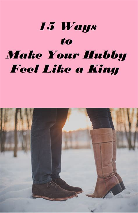 8 Ways To Make Your Feel Like A by Leya Lives By Faith 15 Ways To Make Your Hubby Feel Like