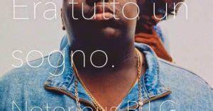 notorious big testo citazioni frasi e aforismi di canzoni rapper en gma