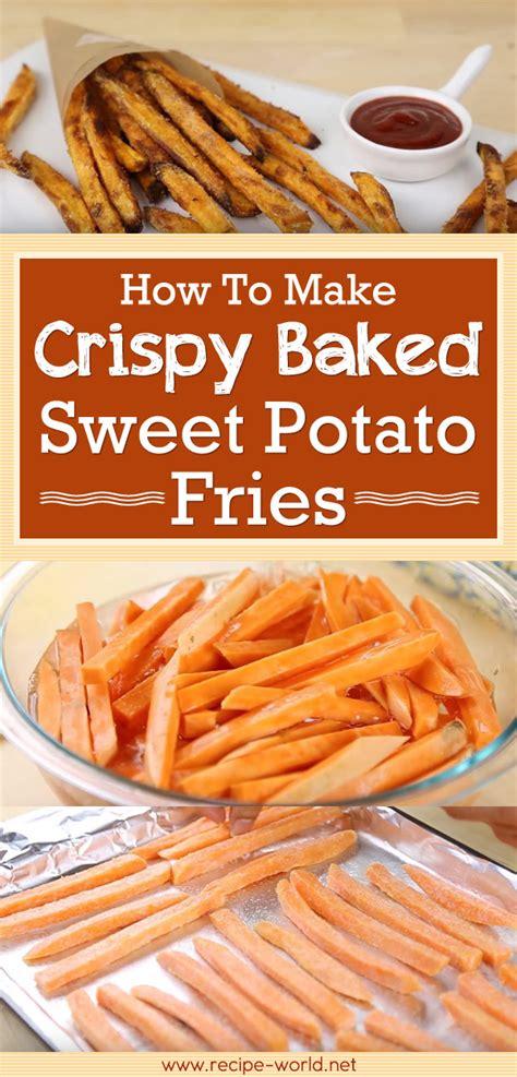 recipe world crispy baked sweet potato fries recipe world