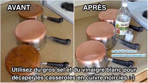 Nettoyer Du Cuivre Très Sale by L Astuce Magique Pour Que Vos Casseroles En Cuivre