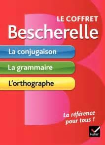 bescherelle bescherelle lorthographe 2218951991 livre le coffret bescherelle la conjugaison pour tous la grammaire pour tous l orthographe
