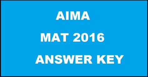 Mba Mat 2016 by Aima Mat Answer Key 2016 Mat 1st May Paper Based Test