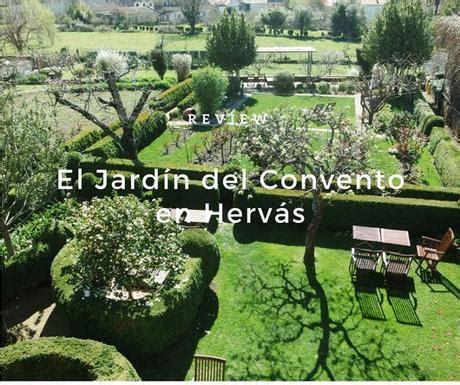 jardin del convento hervas review el jard 237 n del convento en herv 225 s paperblog