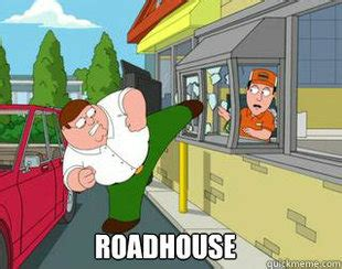 Roadhouse Meme - memes quickmeme
