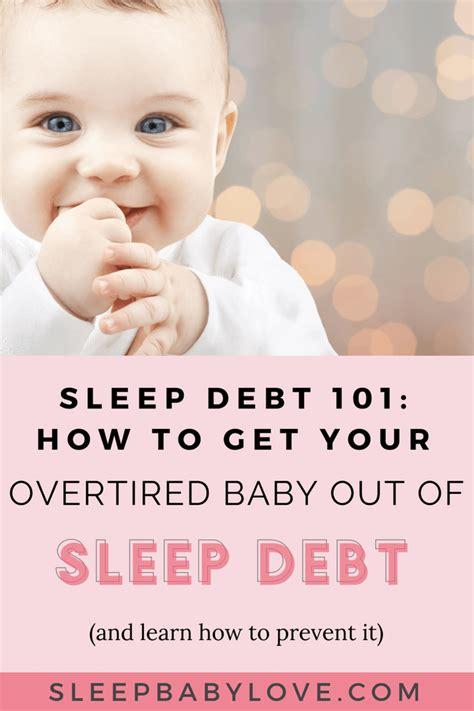sleep debt baby sleep debt 101 and how to prevent having an