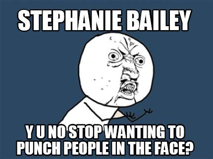 Y U No Meme Face - meme creator stephanie bailey y u no stop wanting to