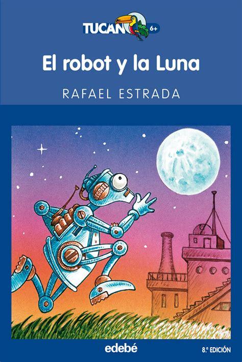 libro maria y la luna el robot y la luna rafael estrada comprar el libro