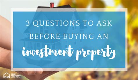 questions to ask seller when buying a house 3 questions to ask before buying an investment property truemelbourne com au