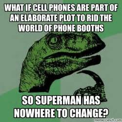 what if cell phones are part of an elaborate plot to rid