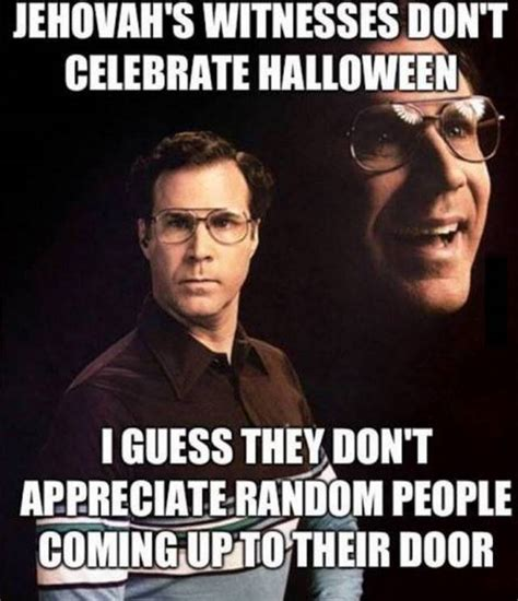 Halloween Meme - random photo jehovah s witnesses don t celebrate