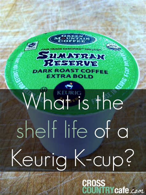 Shelf Of K Cups by What Is The Shelf Of A Keurig K Cup
