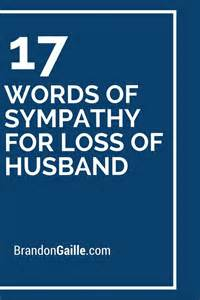17 words of sympathy for loss of husband words and words of sympathy