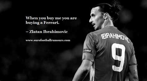 best zlatan ibrahimovic quotes football quotes 6 zlatan ibrahimovic