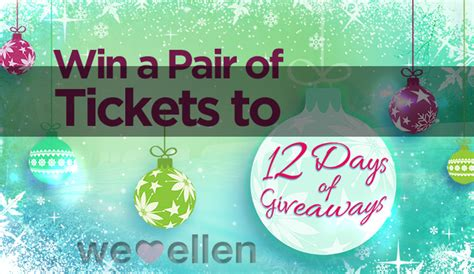 Ellen Tickets To 12 Days Of Giveaways - win tickets to 12 days of giveaways on ellen show archives we love ellen