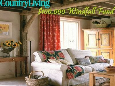 country living sweepstakes www countryliving enter country living sweepstakes to win the 100 000 windfall fund