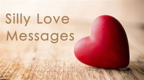 images of love messages silly love messages romantic silly love quotes