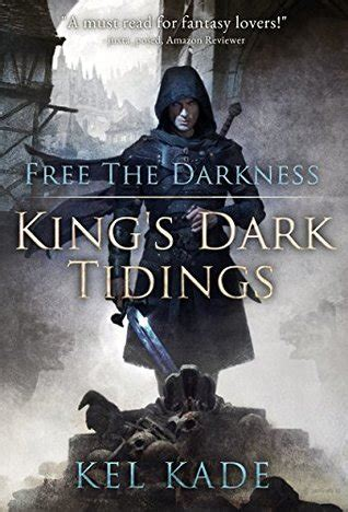 darkness sing me a song a mystery books free the darkness king s tidings 1 by kel kade