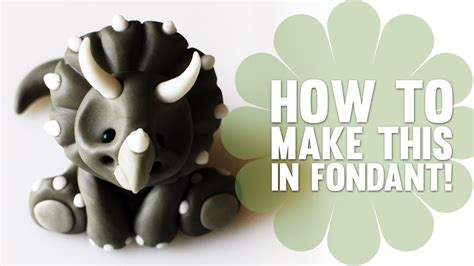 How to Make a Baby Dinosaur Triceratops in Fondant   Cake