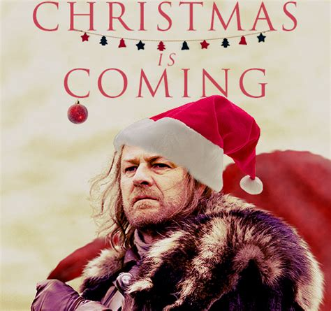 Christmas Is Coming Meme - game of thrones christmas is coming memes