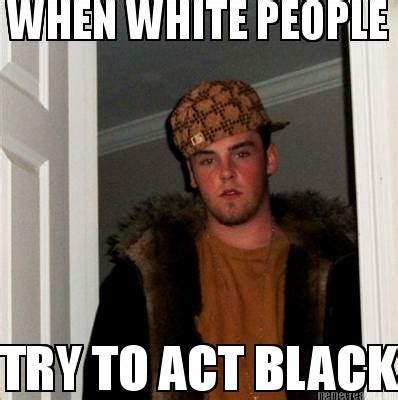 White People Meme - black and white people memes memes