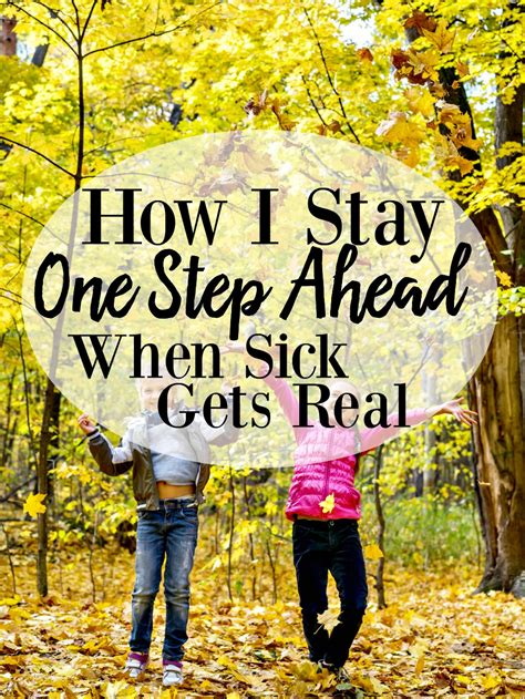 we can stay one step ahead of the how i stay one step ahead when sick gets real lifestyle