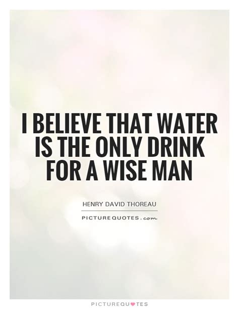 the water is wide we only believe the we want to henry a wise quotes quotesgram
