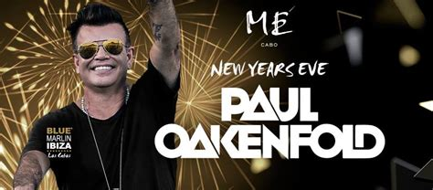 paul oakenfold nye events los cabos calendar of events festivals
