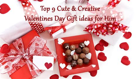 best valentine gifts for him top 9 cute creative valentine s day gifts for him