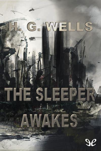 libro the sleeper awakes libro the sleeper awakes de h g wells descargar gratis ebook epub