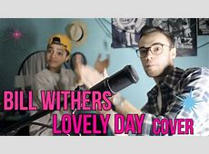 Bill Withers - Lovely Day (cover by Sarah Webber & Stephen ... Lovely Day Bill Withers Youtube