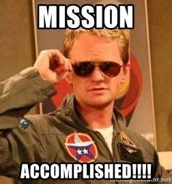 Mission Accomplished Meme - mission accomplished deal with it barney meme