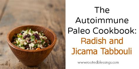 the paleo healing cookbook nourishing recipes for vibrant health books the autoimmune paleo cookbook radish and jicama tabbouli