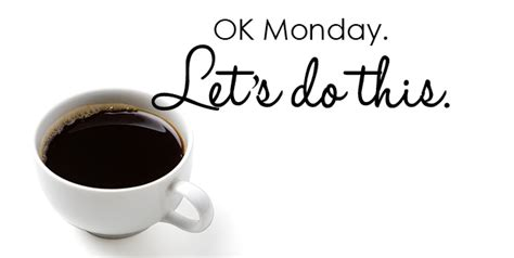 Monday Coffee Meme - it s monday we can do this celebrateeverydayblog