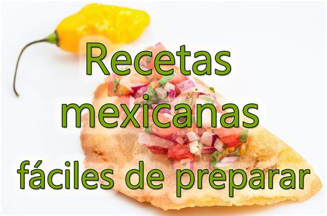 recetas de cocina mexicana faciles y rapidas recetas mexicanas f 225 ciles de preparar recetas mexicanas