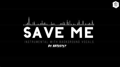 Save Me by Bts Save Me Instrumental W Bg Vocals