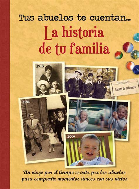 la historia de tu 8498891019 la historia de tu familia by lucia molina issuu