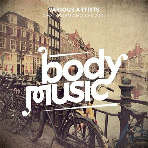 download house music mp3 free download va body music amsterdam choices 2015 mp3 free download
