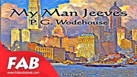 my man jeeves full audio book by p g wodehouse 1881 my man jeeves full audiobook by p g wodehouse by