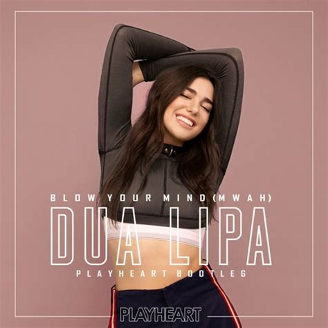 your mind mwah dua lipa your mind mwah playheart bootleg by