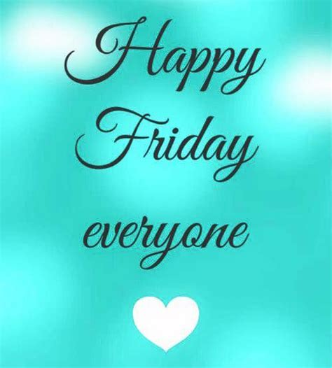 happy everyone happy friday pictures www pixshark images