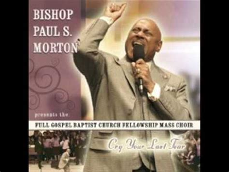 bishop paul morton flow to you changes by pastor william murphy iii doovi