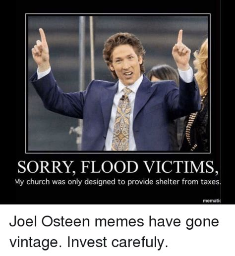 Joel Osteen Memes - sorry flood victims my church was only designed to provide