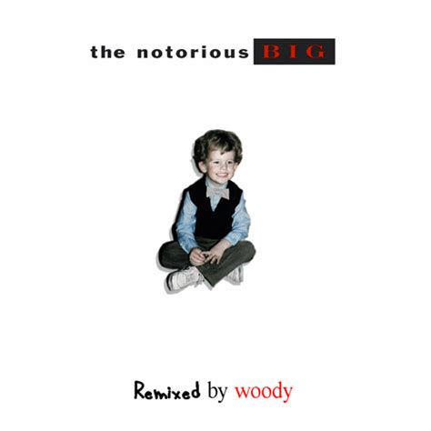 Notorious Woody | woody x the notorious big remixed mixtape by the