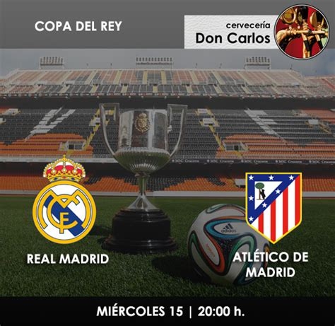 copa del rey real madrid vs atl 201 tico de madrid - Entradas Atletico De Madrid Real Madrid Copa Del Rey