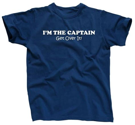 T Shirtkaos I M The Captain i m the captain get it boating boat sailing t