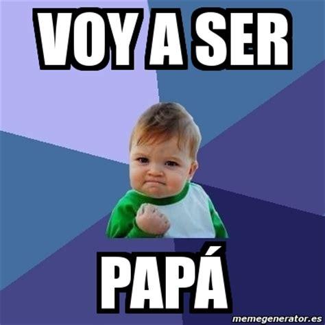 imagenes que digan voy a ser papa meme bebe exitoso voy a ser pap 193 1954376